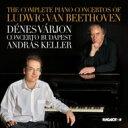 【送料無料】 Beethoven ベートーヴェン / ピアノ協奏曲全集 ヴァーリョン、アンドラーシュ・ケラー&コンチェルト・ブダペスト(3CD) 輸入盤 【CD】
