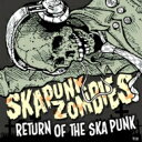 艺人名: Sa行 - SKA PUNK ZOMBIES / Return Of The Ska Punk 【CD】