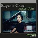 Artist Name: E - 【送料無料】 Eugenia Choe / Magic Light 輸入盤 【CD】
