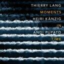 艺人名: T - Thierry Lang / Heiri Kaenzig / Andi Pupato / Moments In Time 輸入盤 【CD】