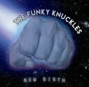 Funky Knuckles / New Birth 輸入盤 【CD】