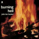 John Lee Hooker ジョンリーフッカー / Burning Hell (180グラム重量盤) 【LP】