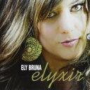 Artist Name: E - Ely Bruna / Elyxir 輸入盤 【CD】