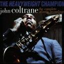 【送料無料】 John Coltrane ジョンコルトレーン / Heavyweight Champion: The Complete Atlantic Recordings (7 SHM-CD) 【SHM-CD】