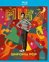 Mika (Rock) ミカ / Sinfonia Pop 【BLU-RAY DISC】