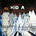 艺人名: R - Radiohead レディオヘッド / Kid A 輸入盤 【CD】