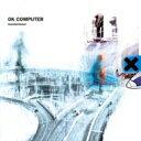 Radiohead レディオヘッド / Ok Computer 輸入盤 【CD】