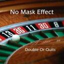 藝人名: N - 【送料無料】 No Mask Effect / Double Or Quits 輸入盤 【CD】