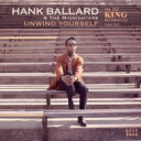 Artist Name: H - Hank Ballad & The Midnighters / Unwind Yourself: The King Recordings 1964-1967 輸入盤 【CD】