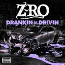 艺人名: Z - Z Ro ジーロ / Drankin' & Drivin' 輸入盤 【CD】