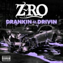 Artist Name: Z - Z Ro ジーロ / Drankin' & Drivin' 輸入盤 【CD】