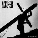 艺人名: A - 【送料無料】 Accuser / Repent 輸入盤 【CD】