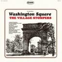 Village Stompers / Original Washington Square 【CD】