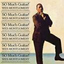 Wes Montgomery ウェスモンゴメリー / So Much Guitar! 輸入盤 【CD】
