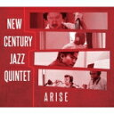 【送料無料】 New Century Jazz Quintet / Arise 【CD】