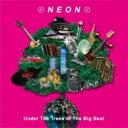 藝人名: N - Neon ネオン / Under The Trees Of The Big Beat 【CD】