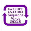 【送料無料】 浅倉大介 / Sequence Virus 2015 【CD】