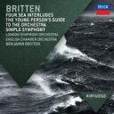 作曲家名: Ha行 - Britten ブリテン / 青少年のための管弦楽入門、シンプル・シンフォニー、4つの海の間奏曲、他 ベンジャミン・ブリテン & ロンドン響、イギリス室内管、他 輸入盤 【CD】