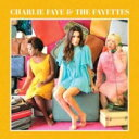 Artist Name: C - Charlie Faye & The Fayettes / Charlie Faye & The Fayettes 輸入盤 【CD】
