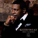艺人名: K - Keith Sweat キーススウェット / Dress To Impress 輸入盤 【CD】