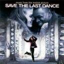 セイヴ ザ ラストダンス / Save The Last Dance - Soundtrack 輸入盤 【CD】