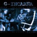 艺人名: G - G-incarna / G-incarna 【CD】