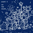 艺人名: E - 【送料無料】 Eddie C / On The Shore 輸入盤 【CD】