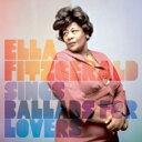 艺人名: E - Ella Fitzgerald エラフィッツジェラルド / Sings Ballads For Lovers 輸入盤 【CD】