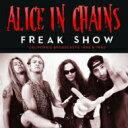 Artist Name: A - Alice In Chains アリスインチェインズ / Freak Show 輸入盤 【CD】