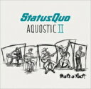 艺人名: S - Status Quo ステイタスクオー / Aquostic II - One More For The Road 輸入盤 【CD】