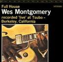 Wes Montgomery ウェスモンゴメリー / Full House + 3 【SHM-CD】