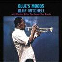 Artist Name: B - Blue Mitchell ブルーミッチェル / Blue's Moods 【SHM-CD】