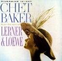 Chet Baker チェットベイカー / Chet Baker Plays Lerner & Lowe 【SHM-CD】