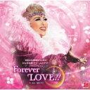 【送料無料】 龍真咲 / 宝塚歌劇 月組公演・実況: : シャイニング・ショー『Forever LOVE!!』 【CD】