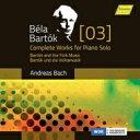 作曲家名: Ha行 - 【送料無料】 Bartok バルトーク / ピアノ独奏曲全集第3集 アンドレアス・バッハ 輸入盤 【CD】