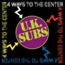 Artist Name: U - 【送料無料】 Uk Subs / 4 Ways To The Center 輸入盤 【CD】