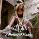 艺人名: I - Izzy Bizu / A Moment of Madness [13曲収録 通常盤] 輸入盤 【CD】