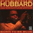藝人名: F - Freddie Hubbard フレディハバード / Born To Be Blue 輸入盤 【CD】