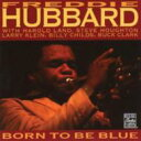 Artist Name: F - Freddie Hubbard フレディハバード / Born To Be Blue 輸入盤 【CD】