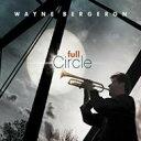 Artist Name: W - 【送料無料】 Wayne Bergeron / Full Circle 輸入盤 【CD】