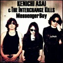 浅井健一&THE INTERCHANGE KILLS / Messenger Boy 【CD Maxi】