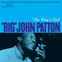 Big John Patton / Way I Feel (180g) 【LP】