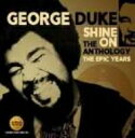 FUSION - George Duke ジョージデューク / Shine On - The Anthology: The Epic Years 1977-1984 (2CD) 輸入盤 【CD】