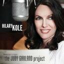 Artist Name: H - 【送料無料】 Hilary Kole ヒラリーコール / Judy Garland Project 輸入盤 【CD】