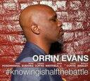 Artist Name: O - 【送料無料】 Orrin Evans / #knowingishalfthebattle 輸入盤 【CD】