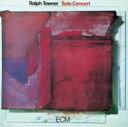 藝人名: R - Ralph Towner ラルフターナー / Solo Concert 【SHM-CD】