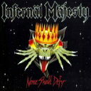 Artist Name: I - 【送料無料】 Infernal Majesty / None Shall Defy 輸入盤 【CD】