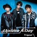 Trignal / Update A Day 【通常盤】 【CD Maxi】