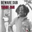 Yabby You ヤビーユー / Beware Dub 【LP】