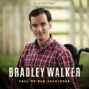 艺人名: B - Bradley Walker / Call Me Old-fashioned 輸入盤 【CD】